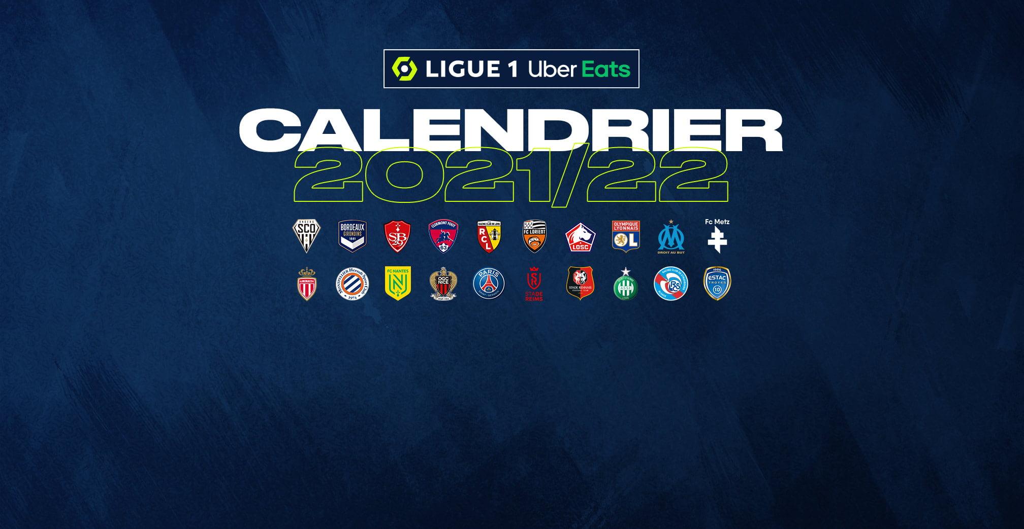 Calendrier Lfp 2022 Ligue 1 Uber Eats : le calendrier de la saison 2021/2022