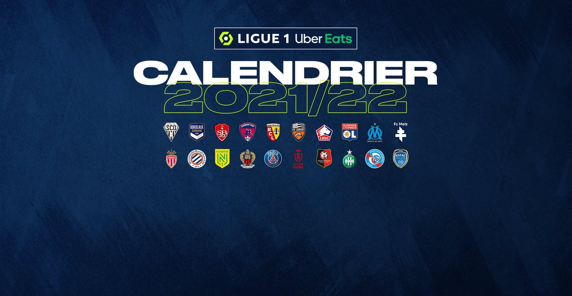 Ligue 1 2022 Calendrier Ligue 1 Uber Eats : le calendrier de la saison 2021/2022