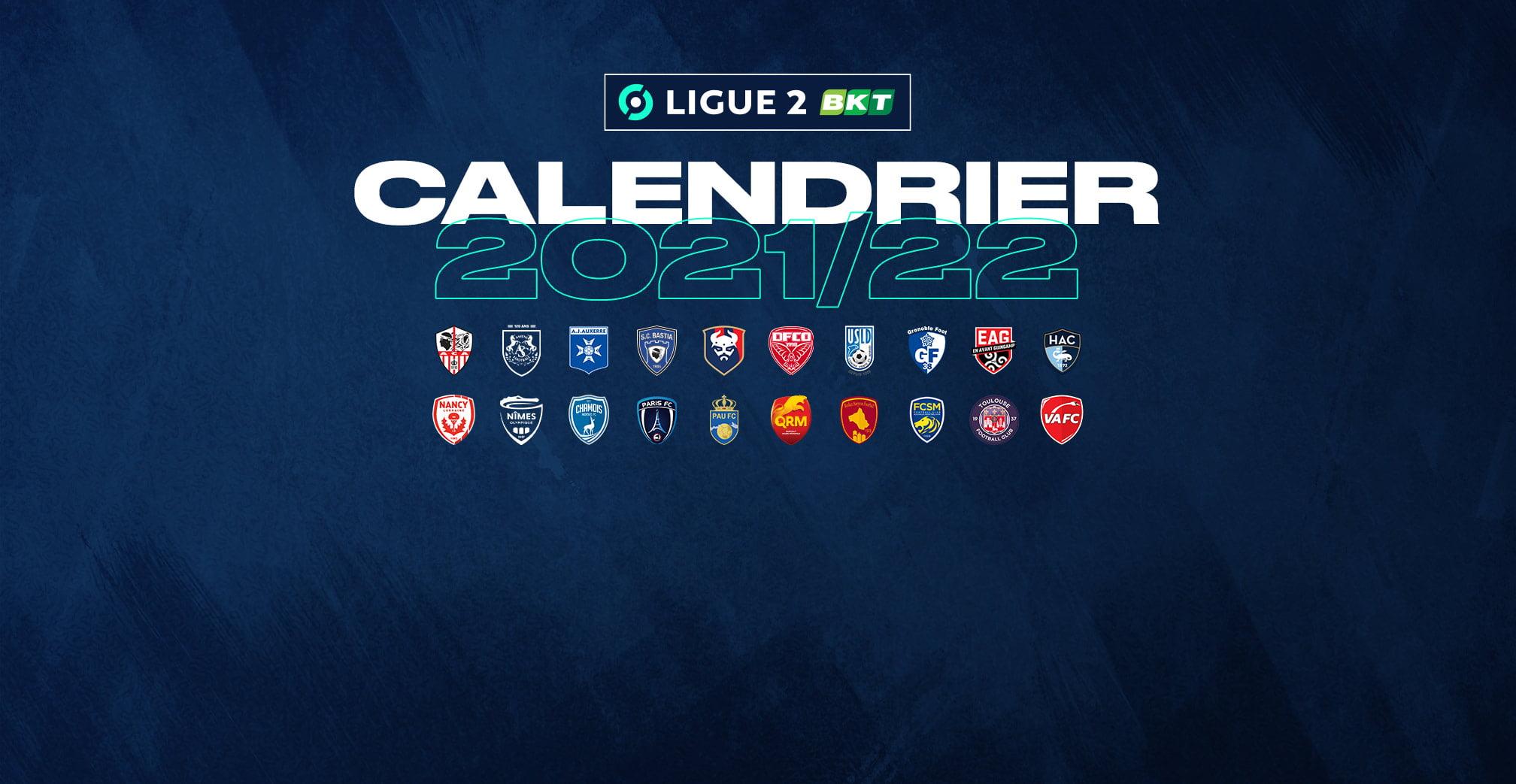 Calendrier 2022 Ligue 2 Ligue 2 BKT : le calendrier de la saison 2021/2022